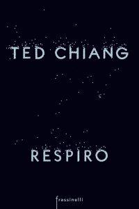 Respiro di Ted Chiang