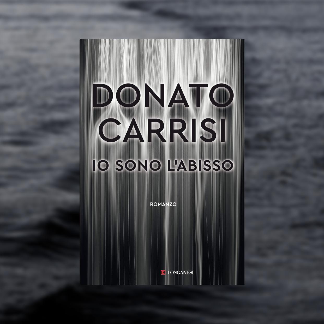 Io sono l'abisso: il nuovo romanzo di Donato Carrisi