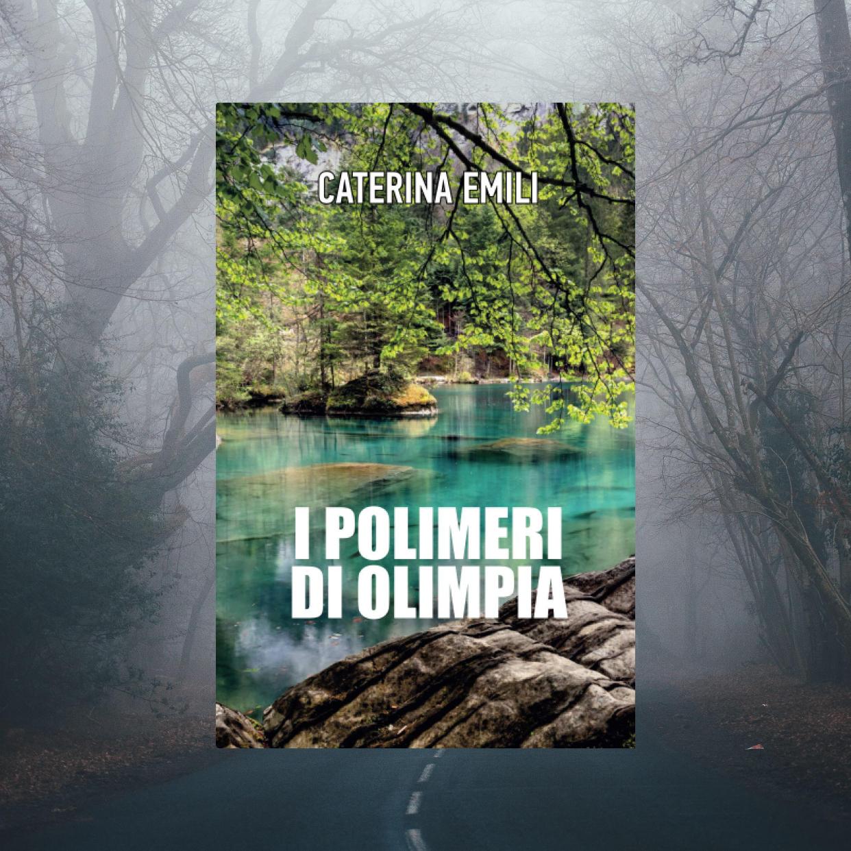 Caterina Emili: I polimeri di Olimpia