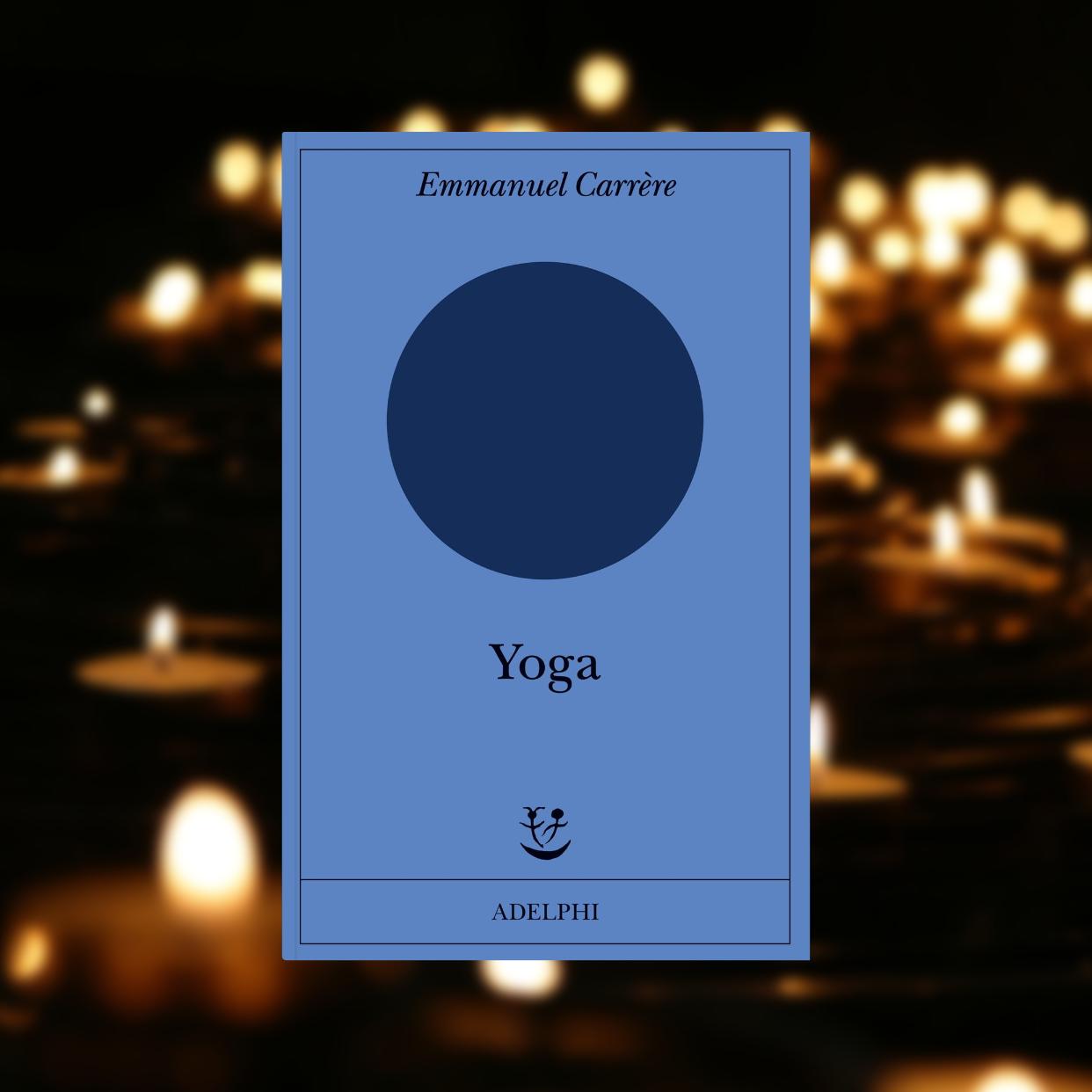 Meditazione vs caos della realtà: Yoga di Emmanuel Carrère